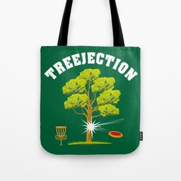Treejection - Funny Disc Golf Quotes Gift Tote Bag