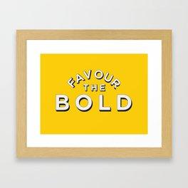 Favour the BOLDER Framed Art Print
