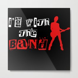 I'm With The Band Chord Music Band Artist Metal Print