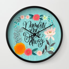Pretty Swe*ry 2.0: Namaste the Fuck Away Wall Clock