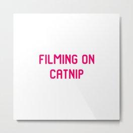 Filming on Catnip Pet Stunt Coordinator Quote Metal Print
