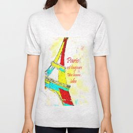 Paris is always a good idea  - Paris est toujours une bonne idee Unisex V-Neck
