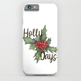 Holly Days Watercolor Christmas Art iPhone Case