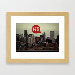 Hi From Denver Framed Art Print