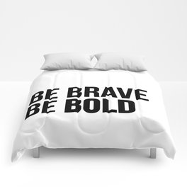 Be Brave Be Bold Comforters