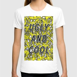 UGLY AND COOL T-shirt