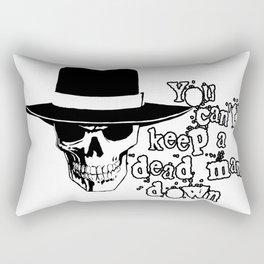 You Can't Keep a Dead Man Down Rectangular Pillow