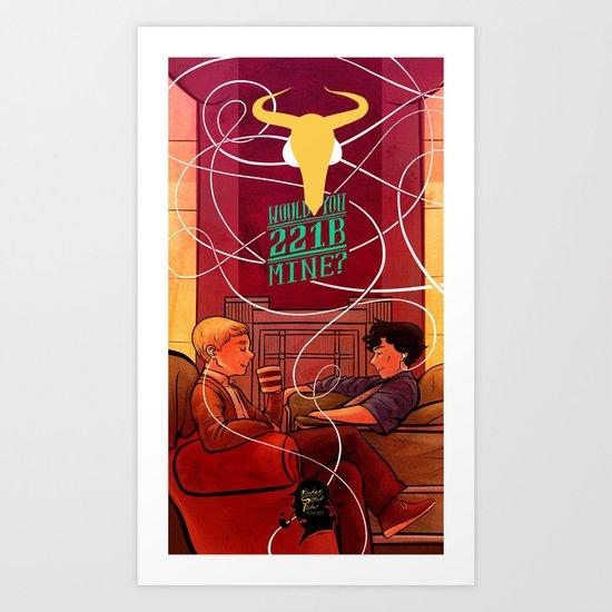 Would you 221B Mine? Art Print