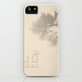 be brave ... be strong ... be beautiful! iPhone Case