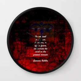 Buddha Uplifting Inspirational Quote Don't Dwell In The Past Wall Clock
