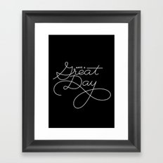 Have a Great Day Framed Art Print