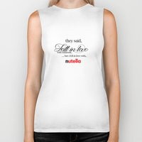 nutella Biker Tanks featuring  'Fell in love with nutella' by playingforteamd
