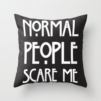 ahs Throw Pillows featuring Normal People Scare Me AHS by Double Dot Designs