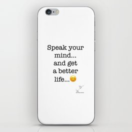 Speak your mind... and get a better life... :-) iPhone Skin