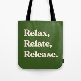 Relax, Relate, Release Tote Bag