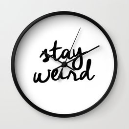 Funny Stay Weird Quote Print Wall Clock