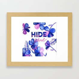 Hide Behind Framed Art Print