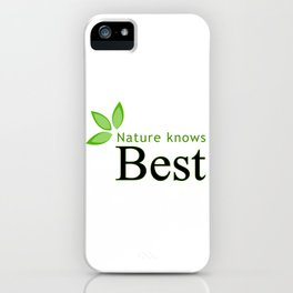 Nature knows best- Mother earth day iPhone Case