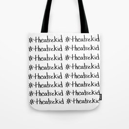 #theatrekid Tote Bag
