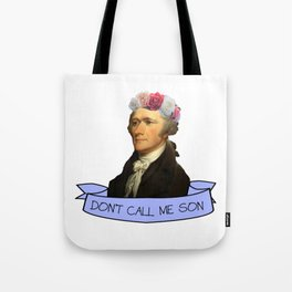 Don't Call Me Son Tote Bag
