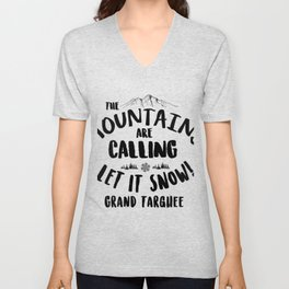 Mountains Are Calling Let it Snow Grand Targhee blk Unisex V-Neck