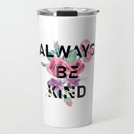Always Be Kind Travel Mug