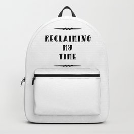 Reclaiming My Time Backpack