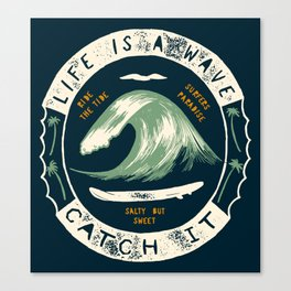 Life is a Wave Canvas Print