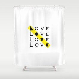 LOVE yourself - others - all animals - our planet Shower Curtain