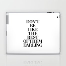 Don't Be Like the Rest of them Darling black-white typography poster black and white wall home decor Laptop & iPad Skin