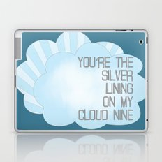 You're the Silver Lining on My Cloud Nine Laptop & iPad Skin