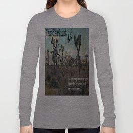 Wanderlust Inspirational Travel Quote  Long Sleeve T-shirt