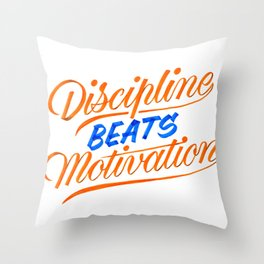 Discipline Beats Motivation Throw Pillow