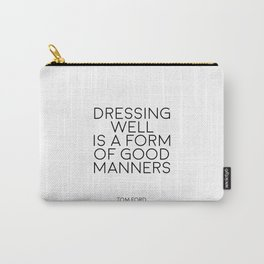 TOM FORD QUOTE Fashion Print Fashion Wall art Dressing Well is a form of good manners Printable Art Carry-All Pouch