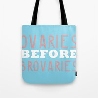 parks and recreation Tote Bags featuring PARKS AND RECREATION OVARIES BEFORE BROVARIES LESLIE KNOPE QUOTE by comesatyoufast