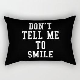 Don't Tell Me To Smile (Black & White) Rectangular Pillow