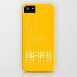 Don't let go iPhone Case