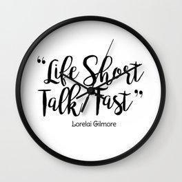 life short talk fast Wall Clock