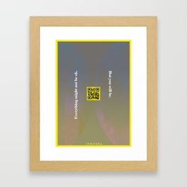 Everything might not be ok, but you will be.  Framed Art Print