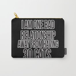 One Bad Relationship Away Carry-All Pouch