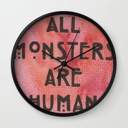 All Monsters Are Human Wall Clock
