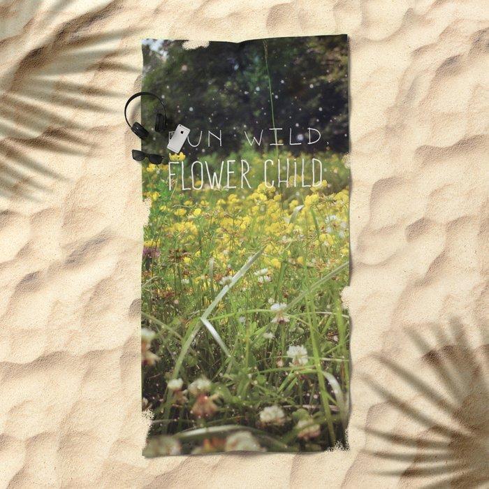 Run Wild, Flower Child Beach Towel