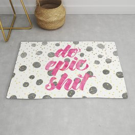 Do Epic Shit Motivational Quote Rug