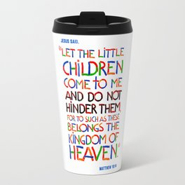 Let the little children come to me Travel Mug