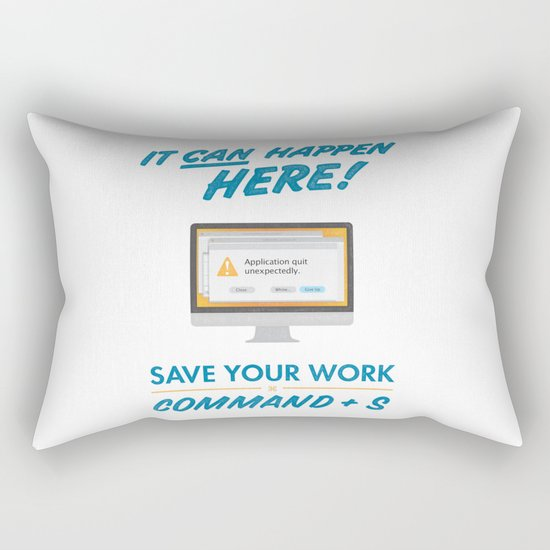It Can Happen Here - Save Your Work! - Mac Version Rectangular Pillow