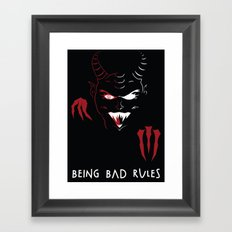 Being Bad Rules Framed Art Print