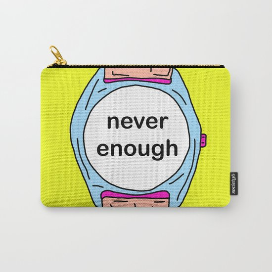 Never enough time Carry-All Pouch