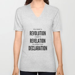 YOU WANT A REVOLUTION I WANT A REVELATION  SO LISTEN TO MY DECLARATION Unisex V-Neck