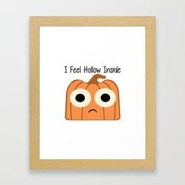 I Feel Hollow Inside Framed Art Print