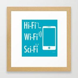 Hi Fi Wi Fi Sci Fi Framed Art Print